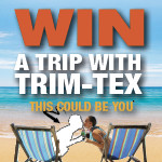 Win a Trip with Trim-Tex Promotion