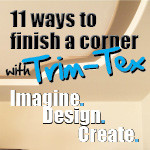 11 ways to finish a corner with Trim-Tex...