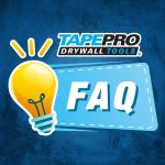 Frequently Asked Q & A - Tapepro Drywall Tools