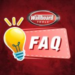 Frequently Asked Q & A - Wallboard Tools